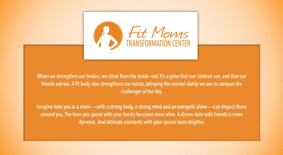 Fit Moms Transformation Center - Brand Messaging
