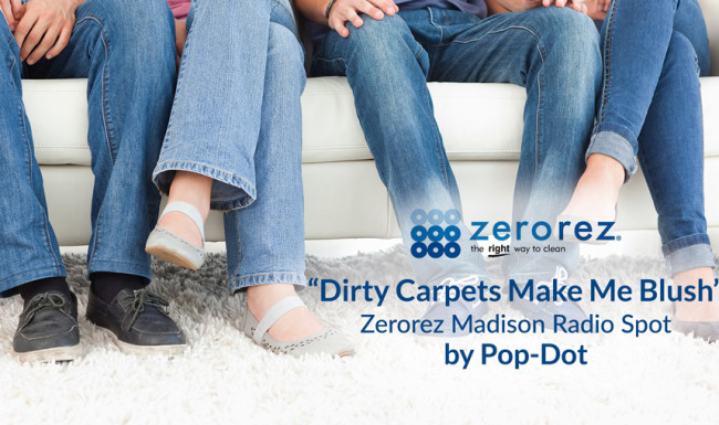 Zerorez Radio Ad - Dirty Carpets Make Me Blush