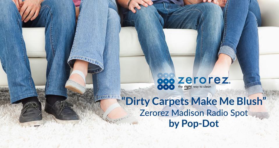 Zerorez Radio Ad - Dirty Carpets Make Me Blush
