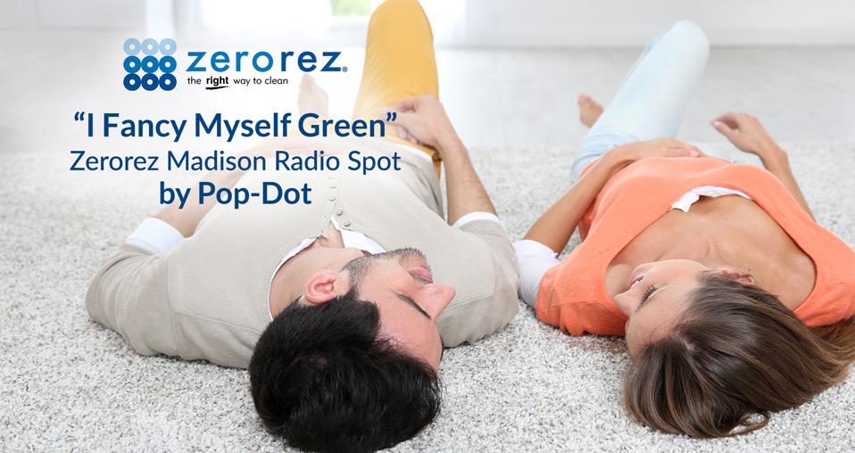 Zerorez Radio Ad - I Fancy Myself Green