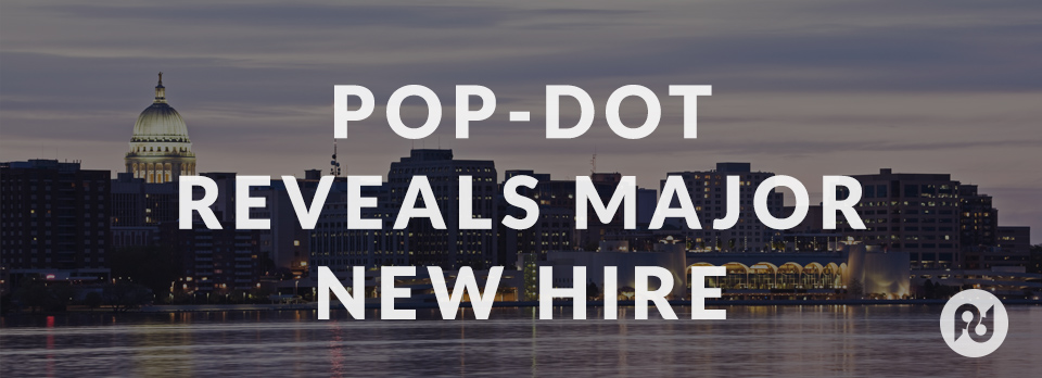 Pop-Dot Reveals Major New Hire