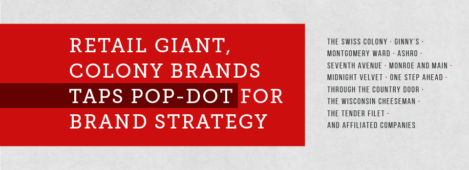 Colony Brands Taps Pop-Dot for Marketing