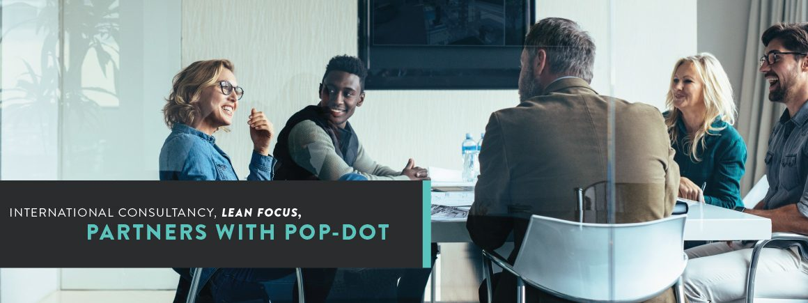 International Consultancy, Lean Focus, Partners with Pop-Dot