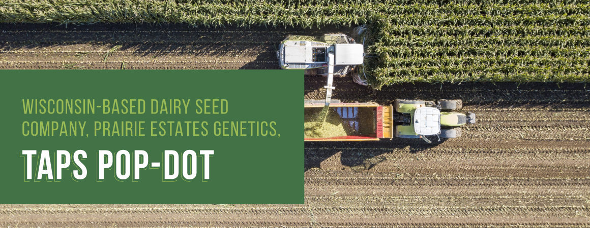 Wisconsin Based Dairy Seed Company, Prairie Estates Genetics, Taps Pop-Dot