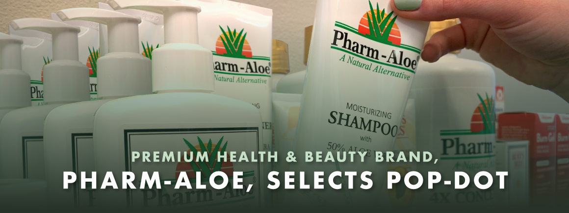 Premium Health and Beauty Brand, Pharm-Aloe, Selects Pop-Dot